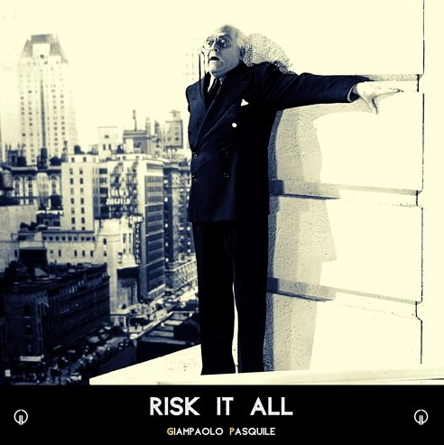"Giampaolo Pasquile Releases New Hit Single ""Risk It All"""