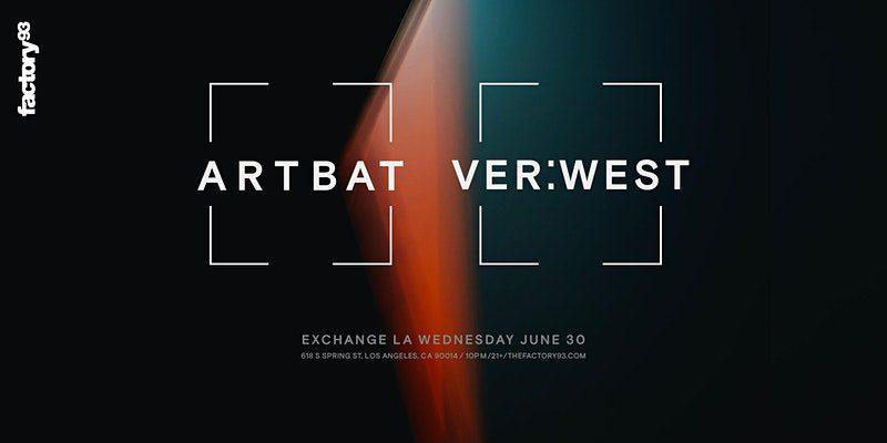 "VER:WEST To Make Worldwide Club Debut At Exchange LA W/ ARTBAT"" />"
