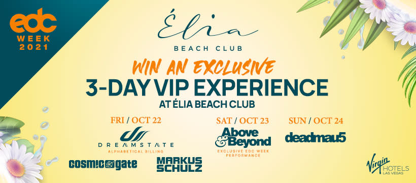 EDMTunes & Èlia Beach Club Are Giving Away A 3-Day VIP EDC Week Experience For You + 10 Friends
